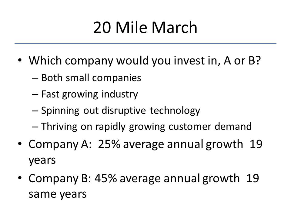 20 Mile March Which company would you invest in, A or B