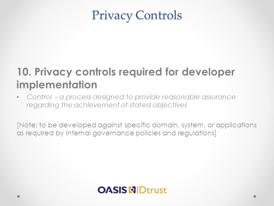 Privacy Controls 10. Privacy controls required for developer implementation.
