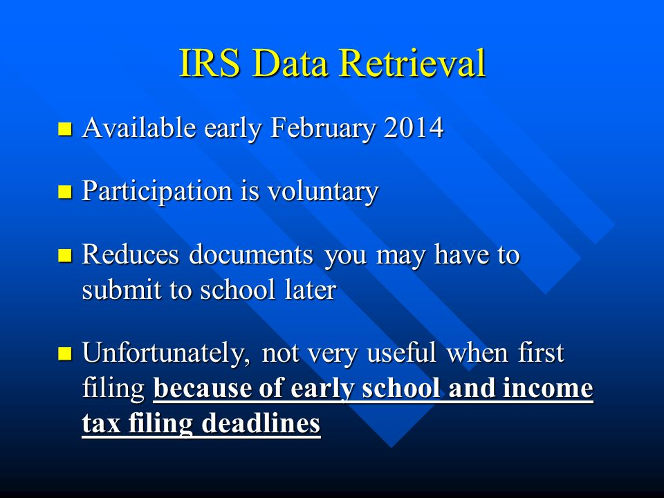 IRS Data Retrieval Available early February 2014
