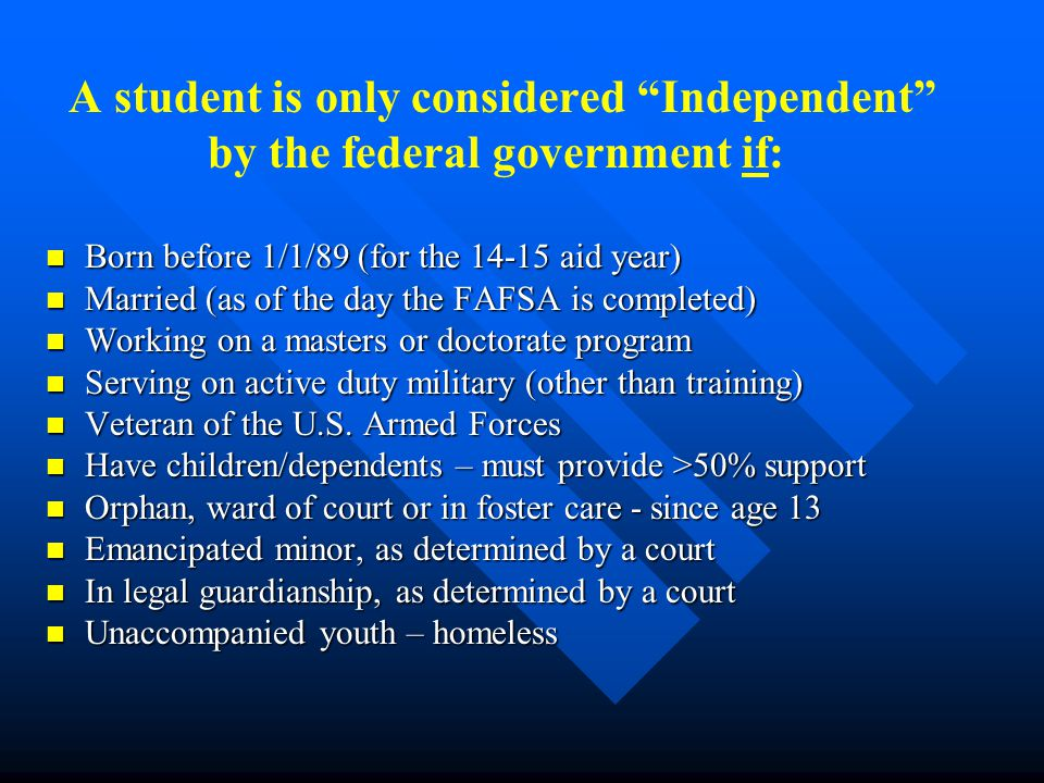 A student is only considered Independent