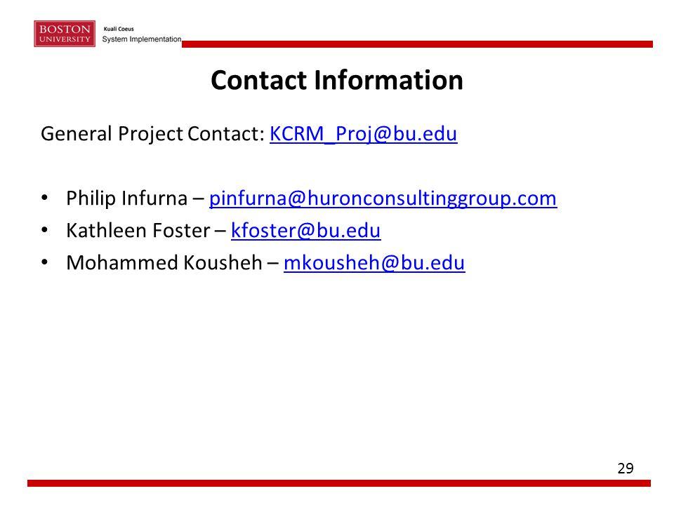 Contact Information General Project Contact: KCRM_Proj@bu.edu. Philip Infurna – pinfurna@huronconsultinggroup.com.
