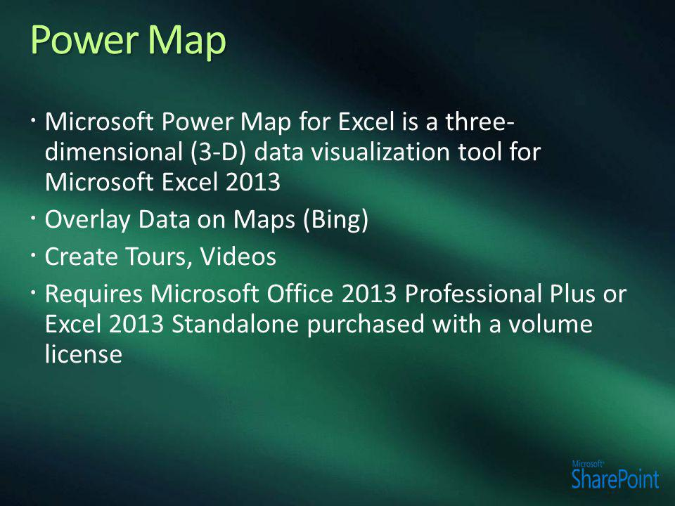 Power Map Microsoft Power Map for Excel is a three-dimensional (3-D) data visualization tool for Microsoft Excel 2013.