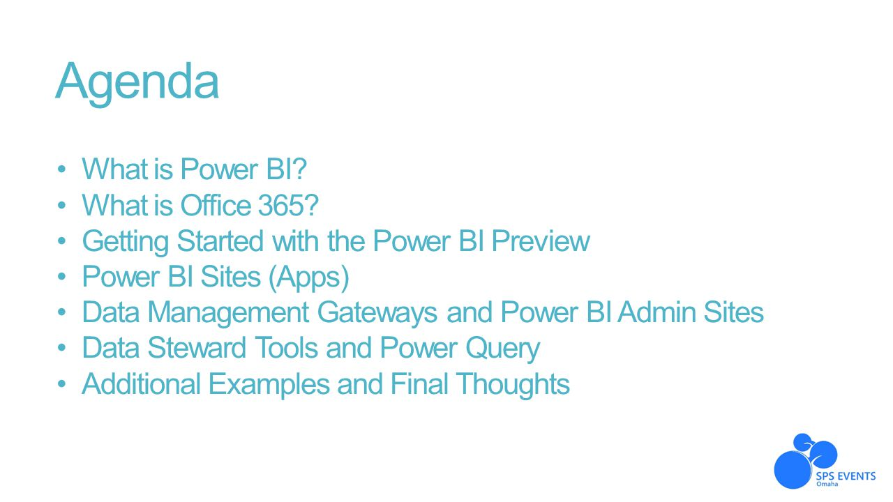 Agenda What is Power BI What is Office 365