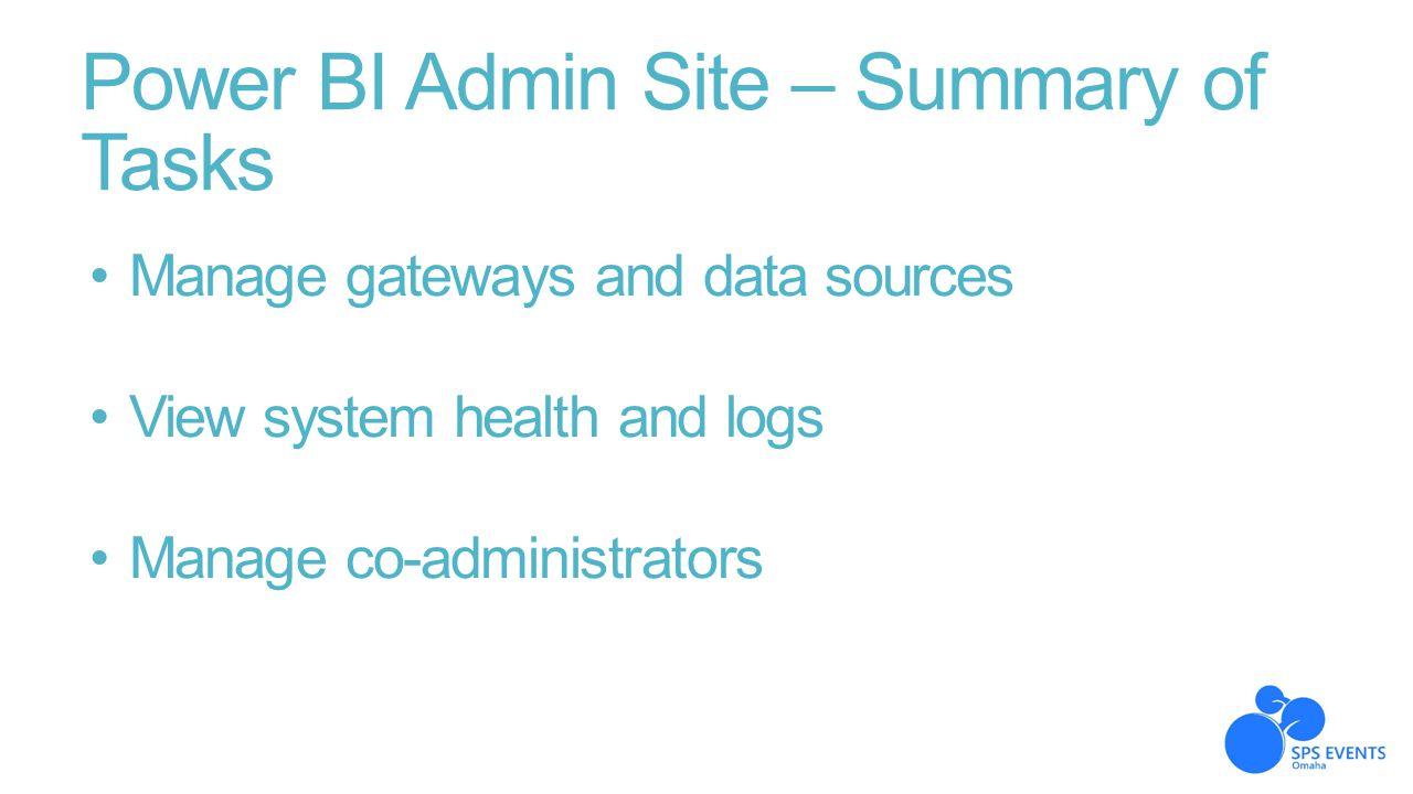 Power BI Admin Site – Summary of Tasks