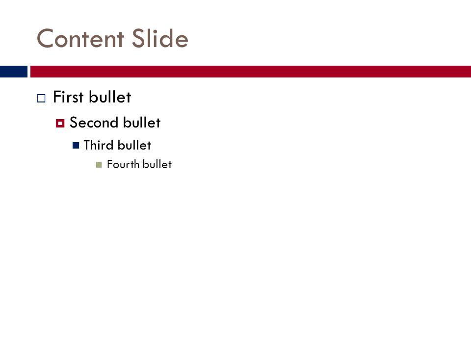 Content Slide First bullet Second bullet Third bullet Fourth bullet