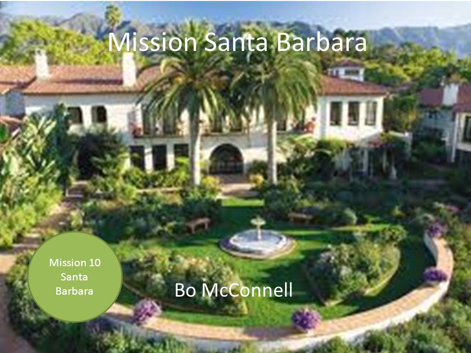 Mission Santa Barbara Mission 10 Santa Barbara Bo McConnell