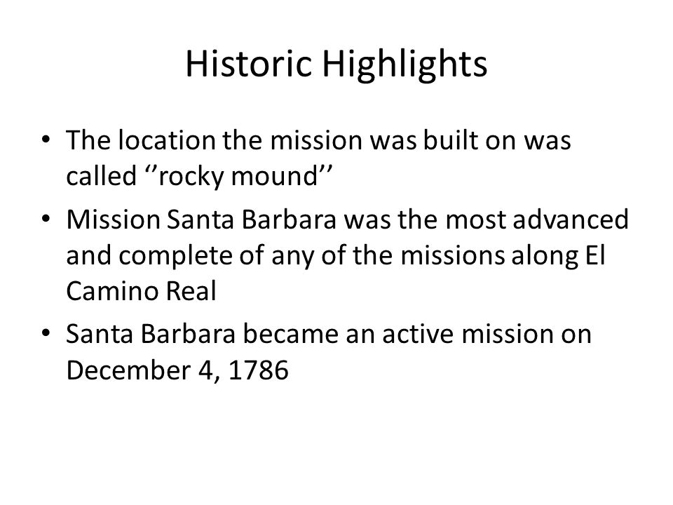 Historic Highlights The location the mission was built on was called ''rocky mound''