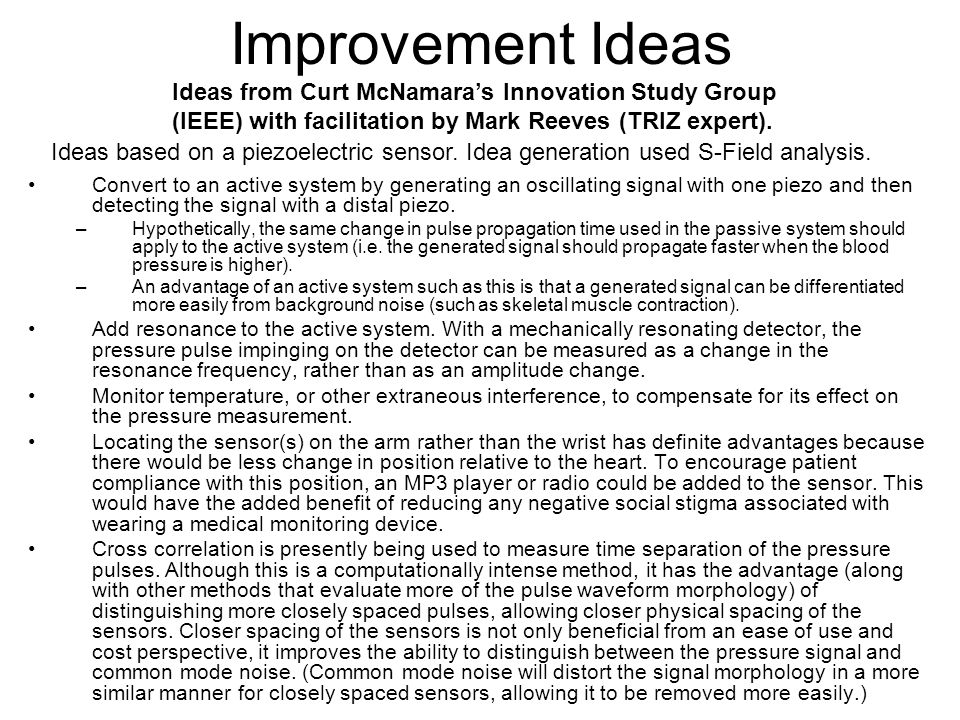 Improvement Ideas Ideas from Curt McNamara's Innovation Study Group (IEEE) with facilitation by Mark Reeves (TRIZ expert).