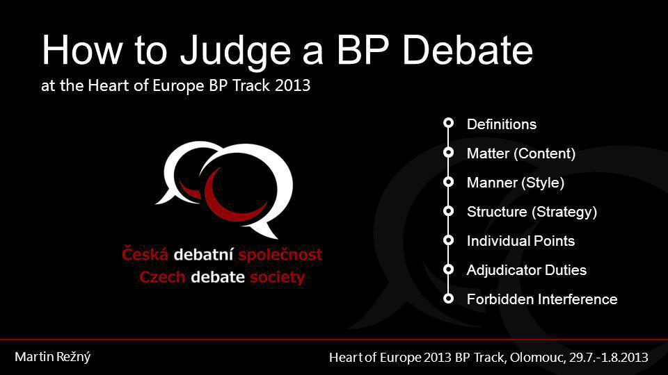 How to Judge a BP Debate at the Heart of Europe BP Track 2013