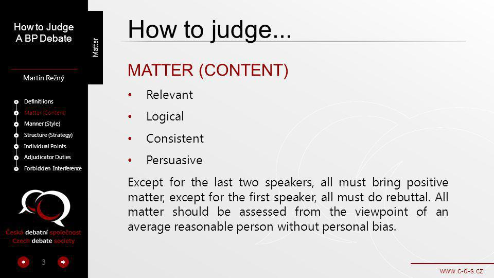 How to judge... MATTER (CONTENT) Relevant Logical Consistent