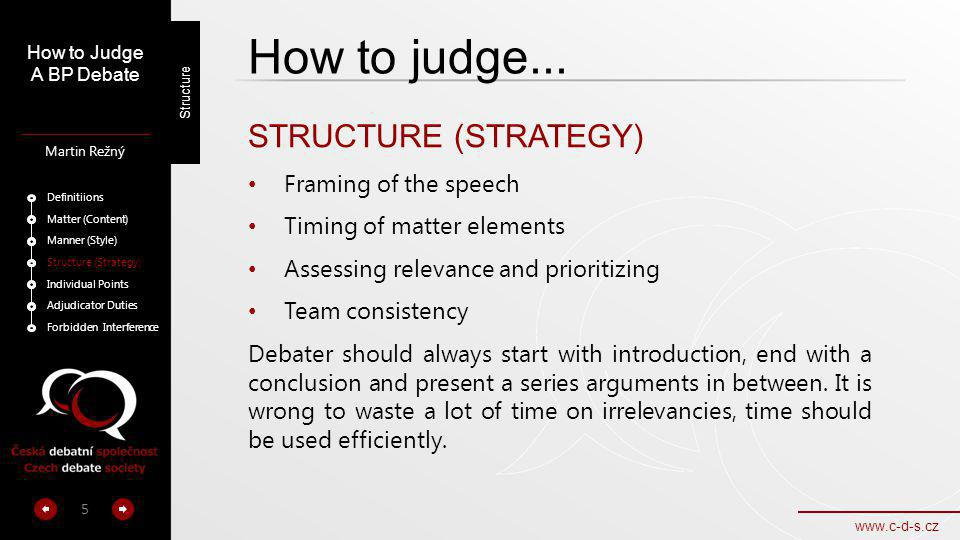 How to judge... STRUCTURE (STRATEGY) Framing of the speech