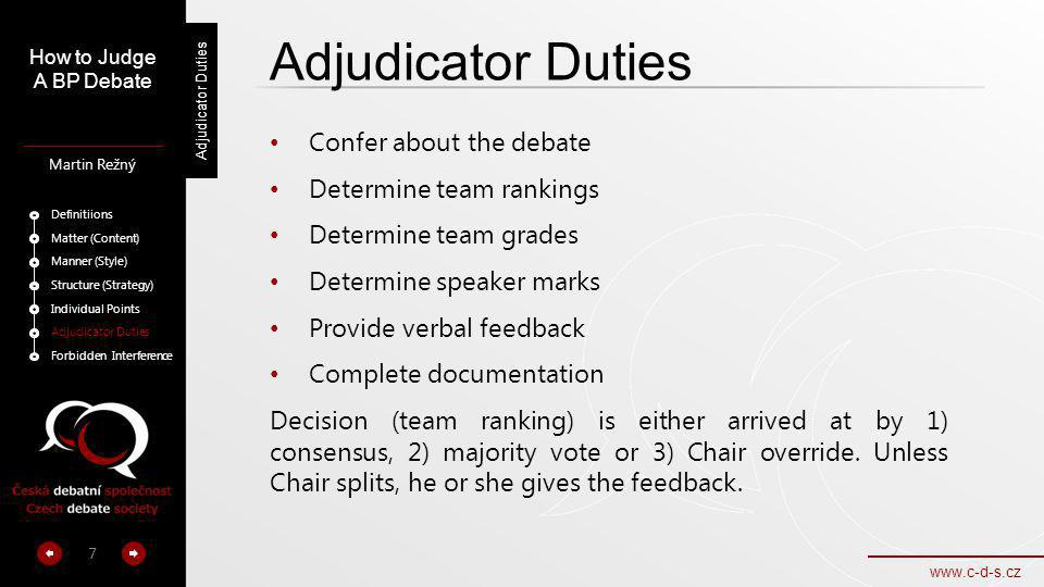 Adjudicator Duties Confer about the debate Determine team rankings