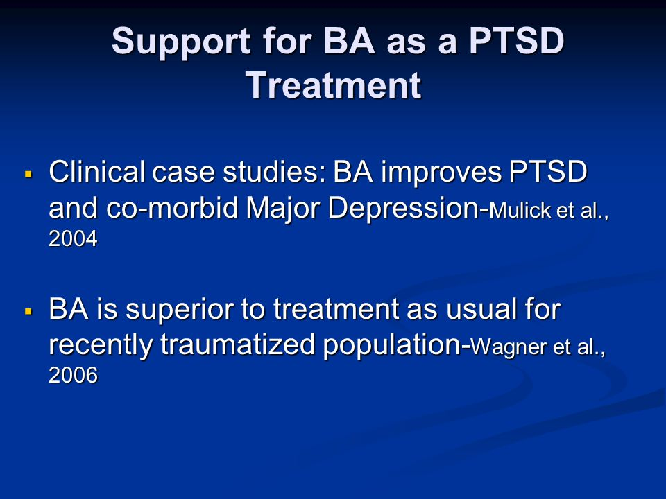 Support for BA as a PTSD Treatment