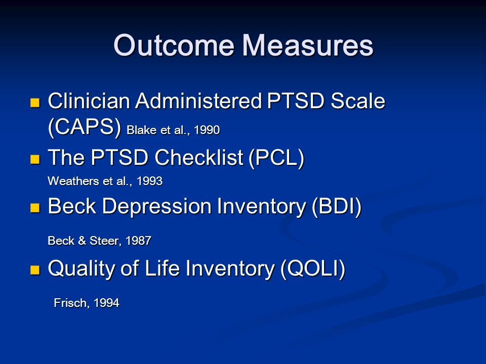 Outcome Measures Clinician Administered PTSD Scale (CAPS) Blake et al., 1990. The PTSD Checklist (PCL)