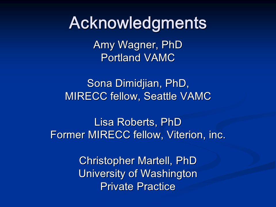 Acknowledgments Amy Wagner, PhD Portland VAMC Sona Dimidjian, PhD,