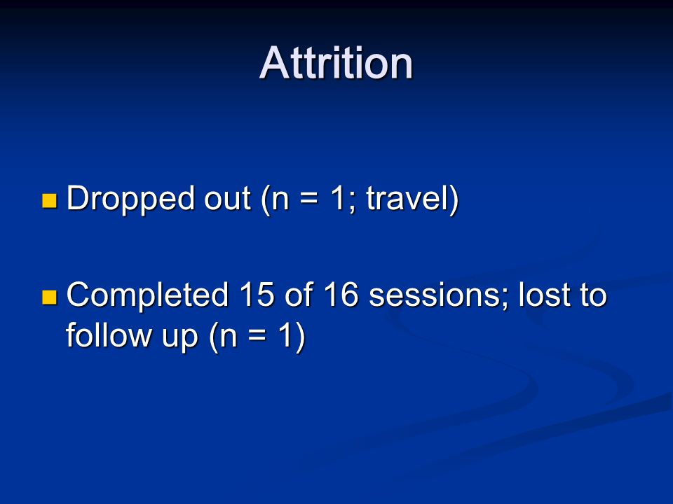 Attrition Dropped out (n = 1; travel)