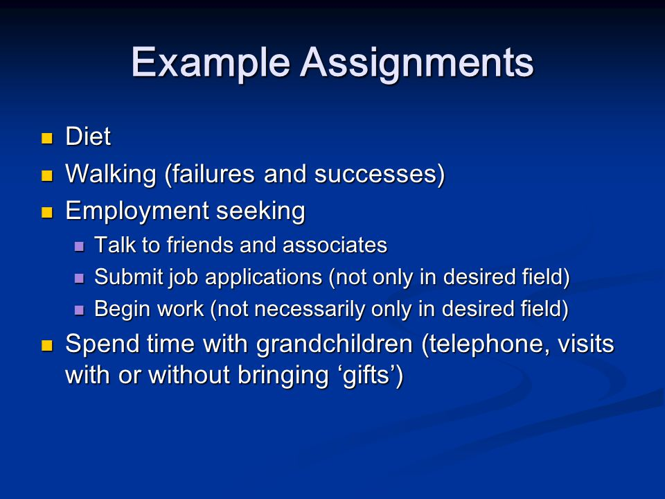Example Assignments Diet Walking (failures and successes)