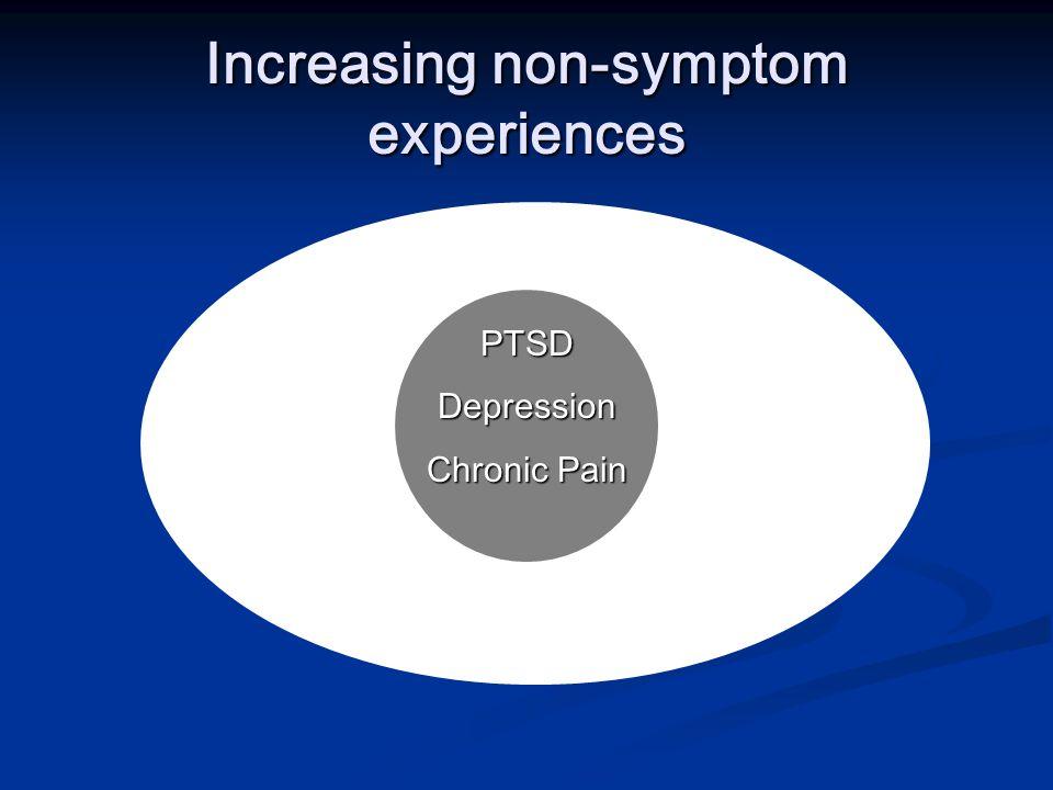 Increasing non-symptom experiences