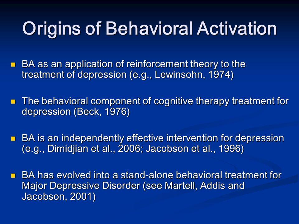 Origins of Behavioral Activation