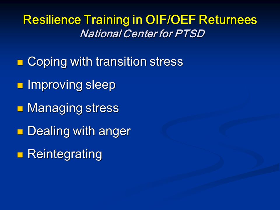 Resilience Training in OIF/OEF Returnees National Center for PTSD