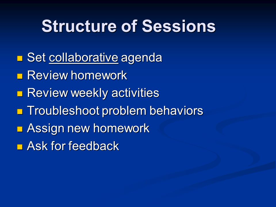Structure of Sessions Set collaborative agenda Review homework