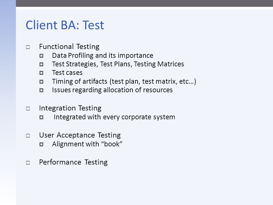 Client BA: Test Functional Testing Integration Testing