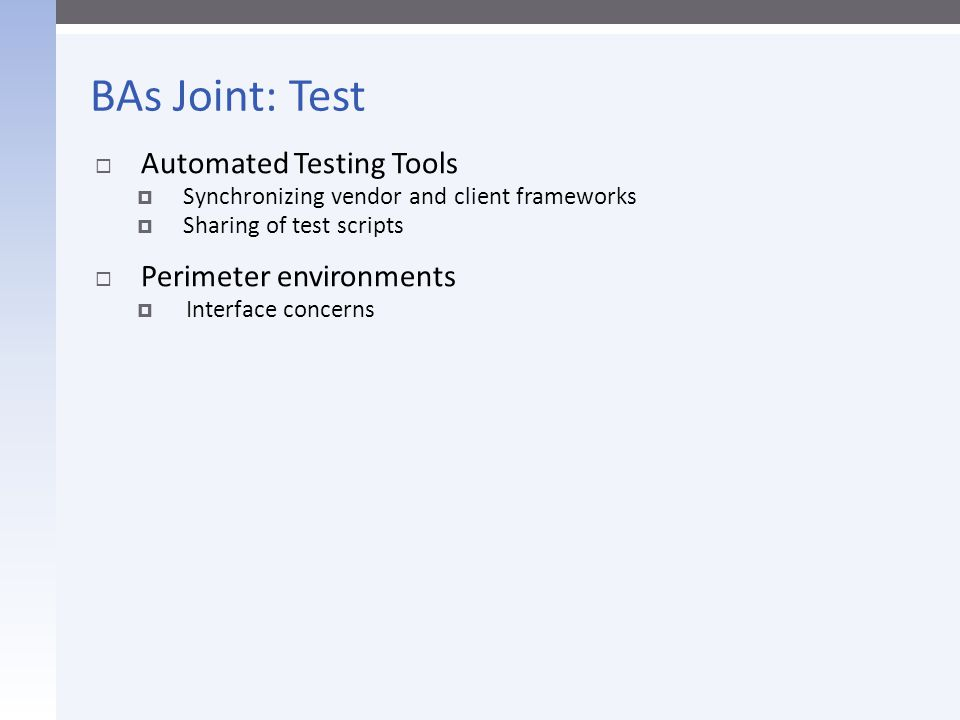 BAs Joint: Test Automated Testing Tools Perimeter environments