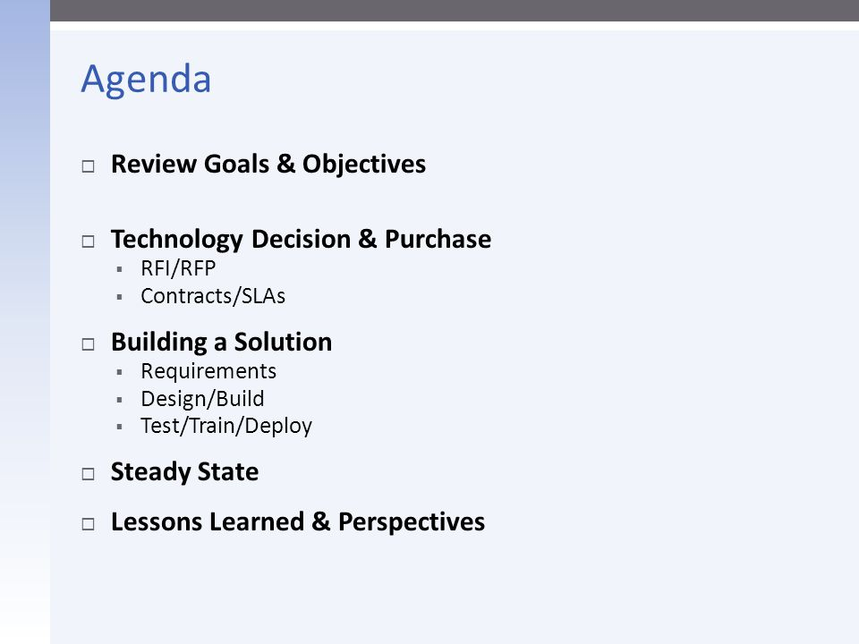 Agenda Review Goals & Objectives Technology Decision & Purchase