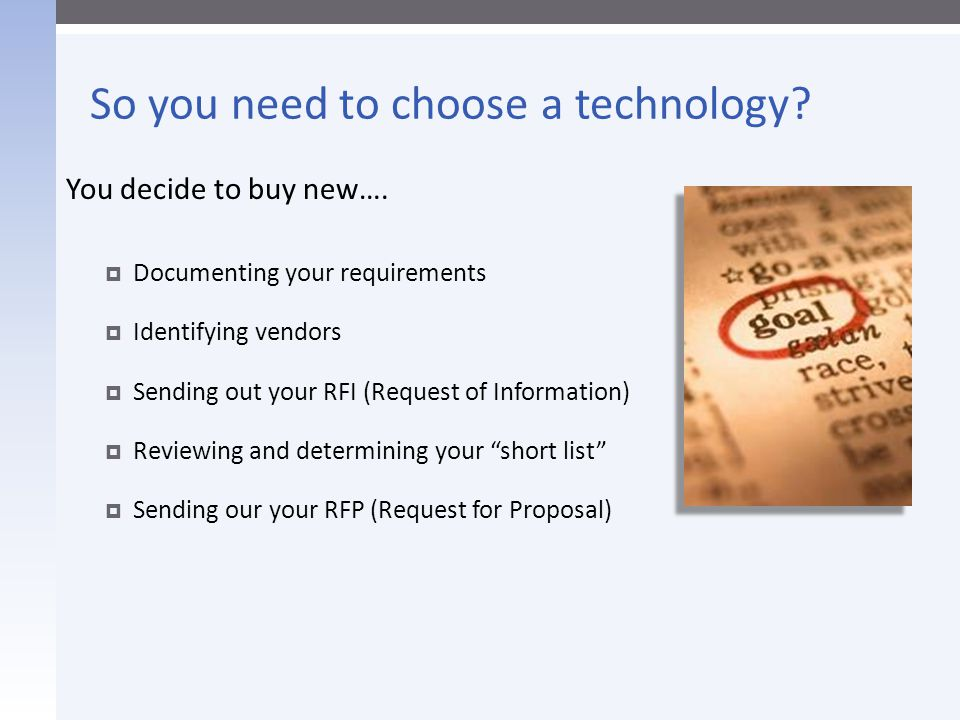 So you need to choose a technology