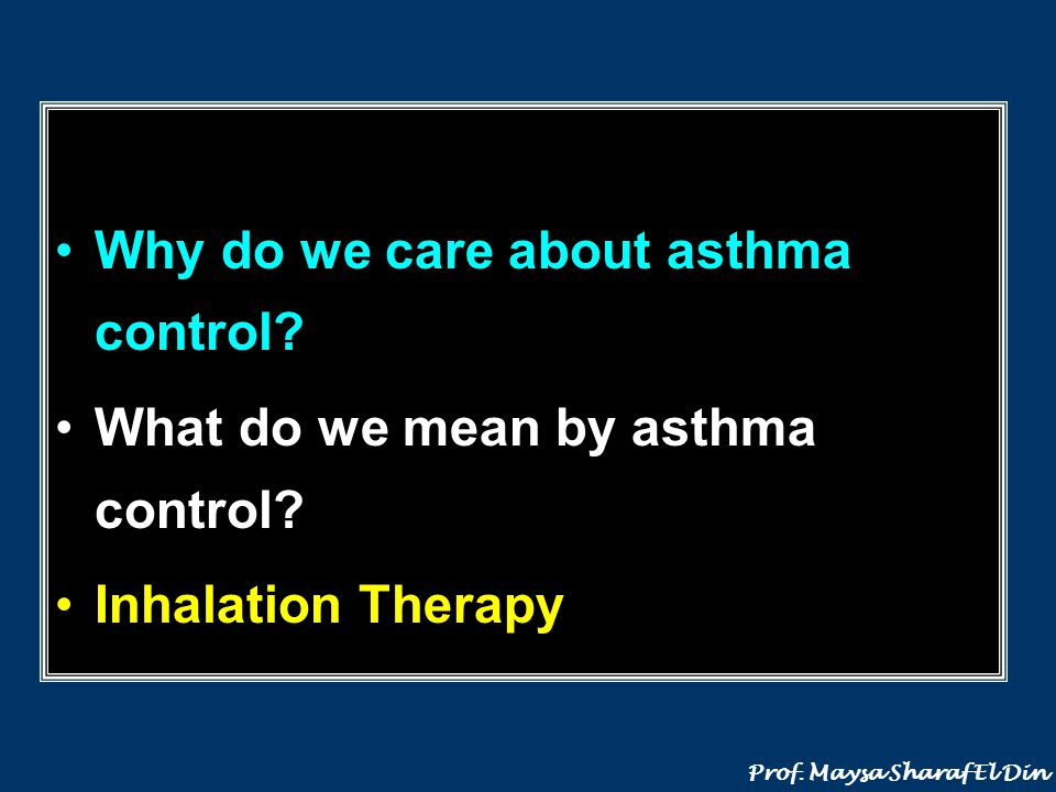 Why do we care about asthma control