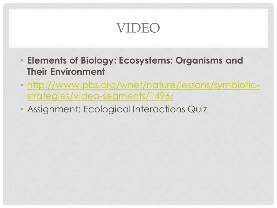 Video Elements of Biology: Ecosystems: Organisms and Their Environment
