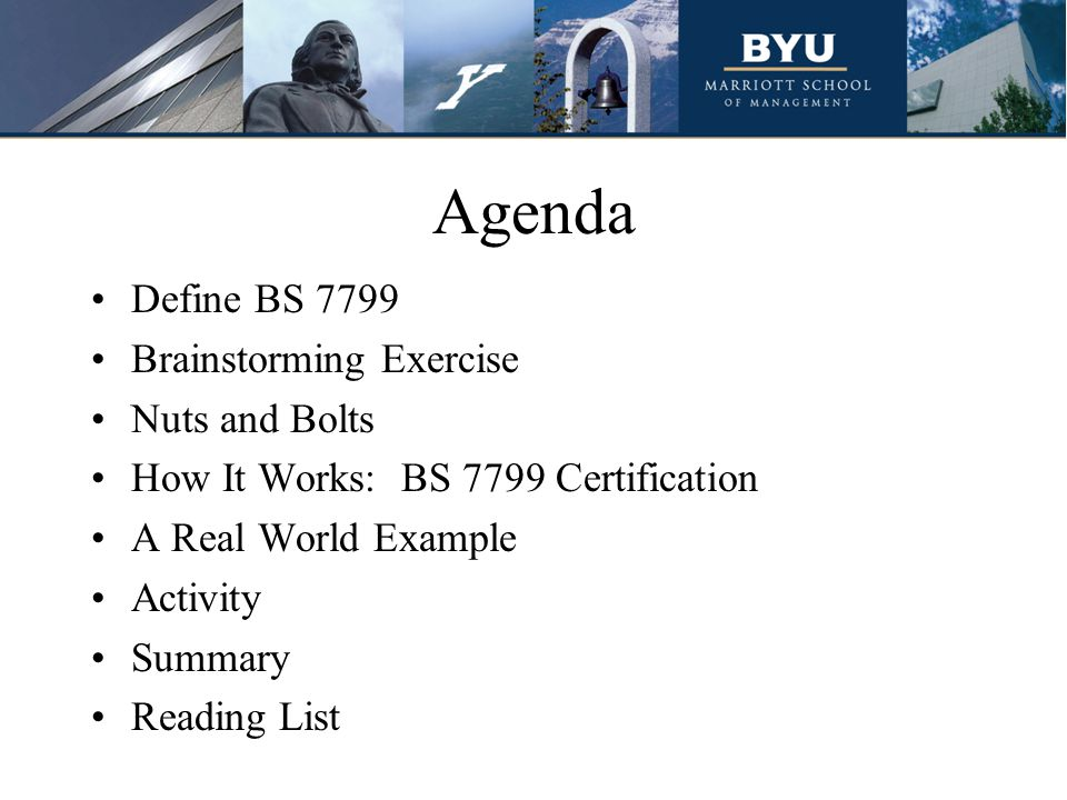 Agenda Define BS 7799 Brainstorming Exercise Nuts and Bolts