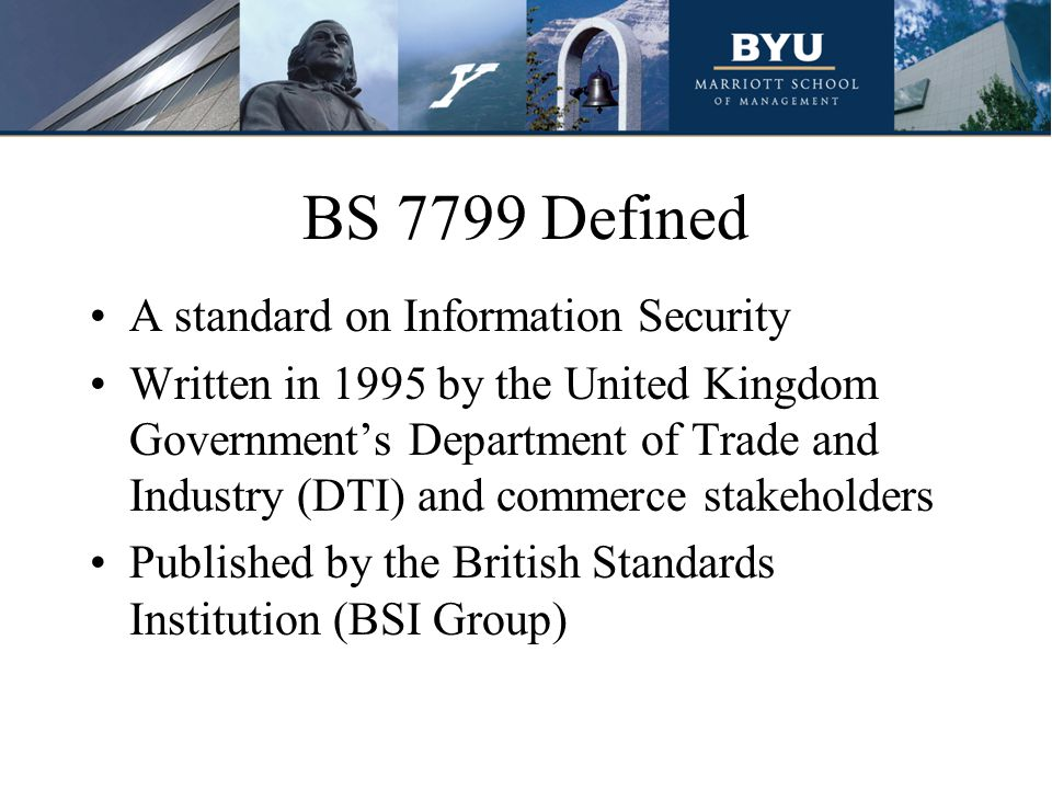 BS 7799 Defined A standard on Information Security