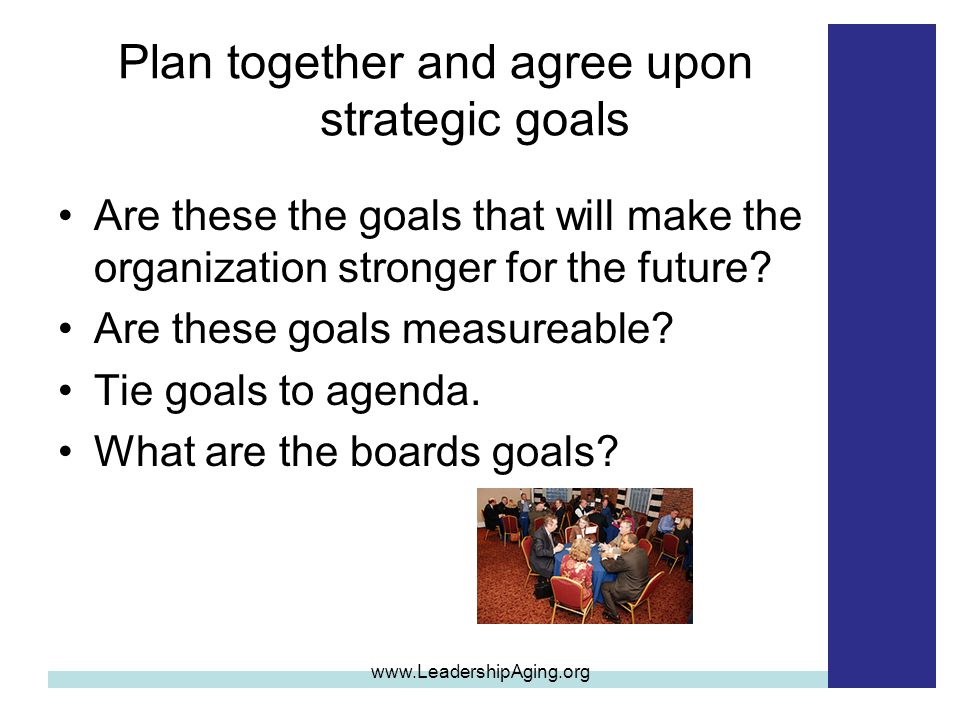 Plan together and agree upon strategic goals