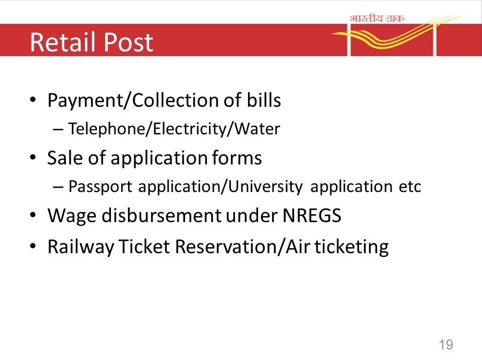 Retail Post Payment/Collection of bills Sale of application forms