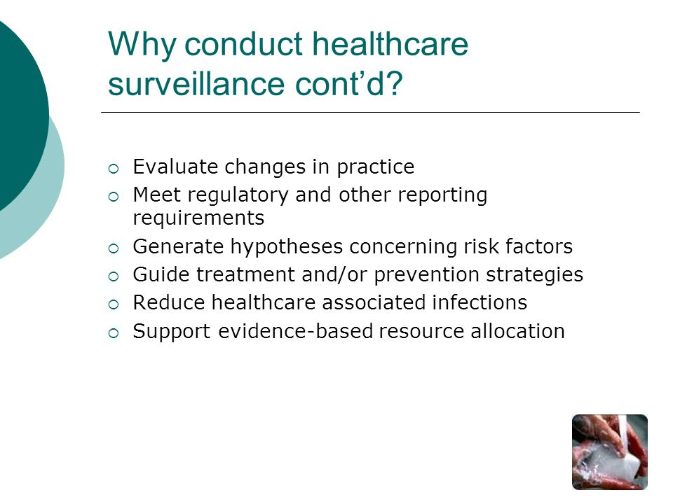 Why conduct healthcare surveillance cont'd