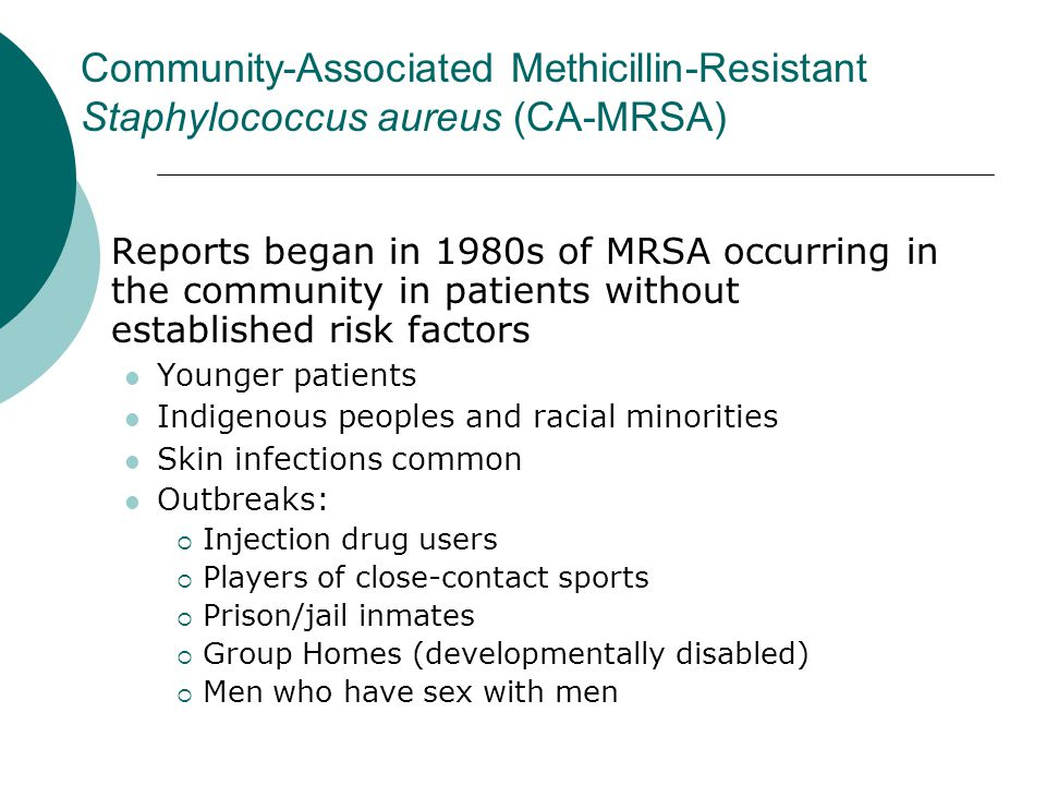 Community-Associated Methicillin-Resistant Staphylococcus aureus (CA-MRSA)