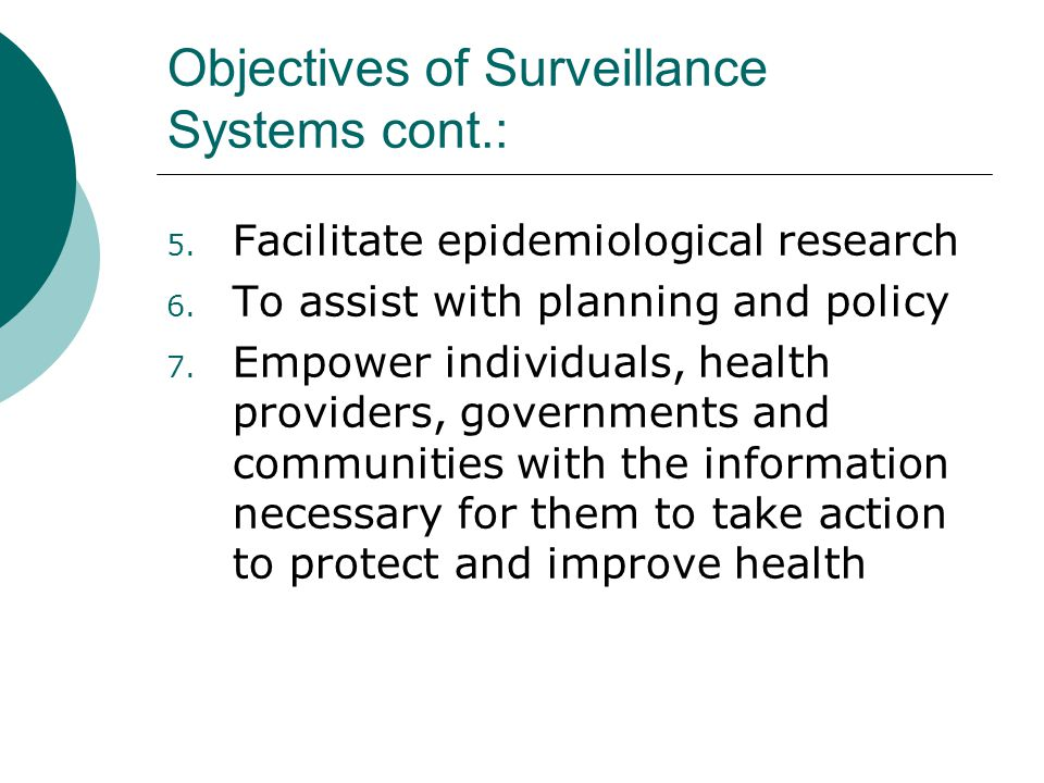 Objectives of Surveillance Systems cont.: