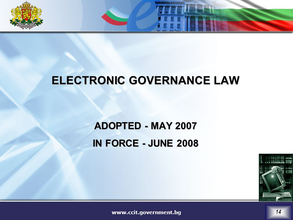 ELECTRONIC GOVERNANCE LAW ADOPTED - MAY 2007 IN FORCE - JUNE 2008
