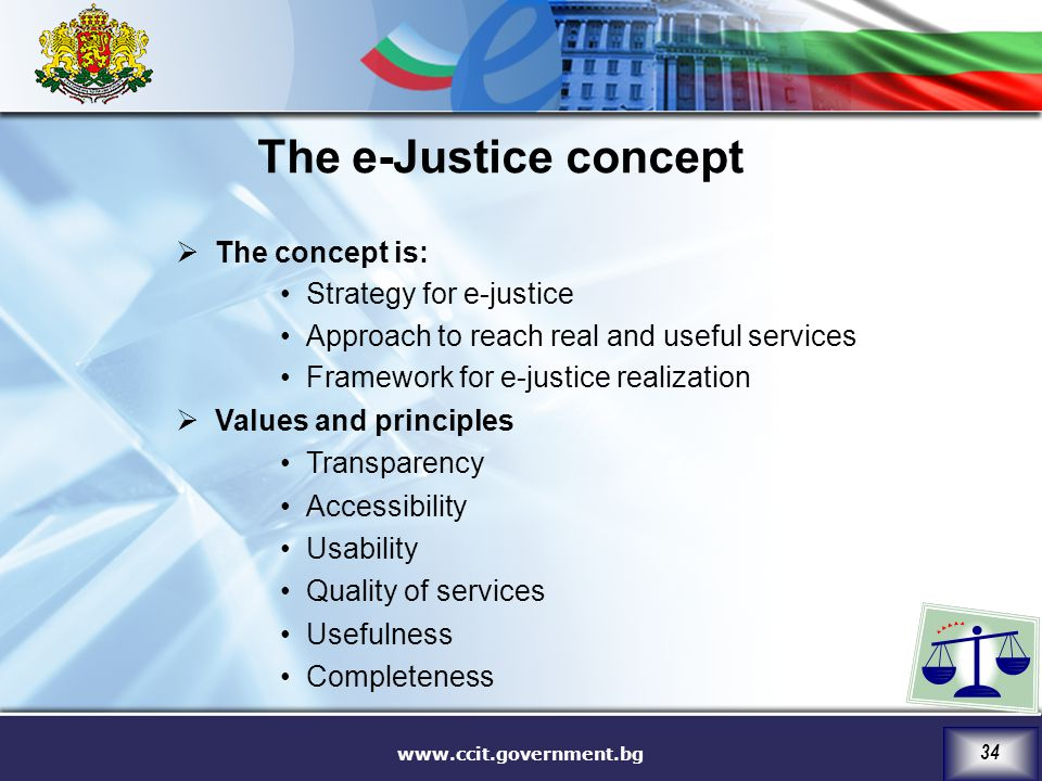 The e-Justice concept The concept is: Strategy for e-justice
