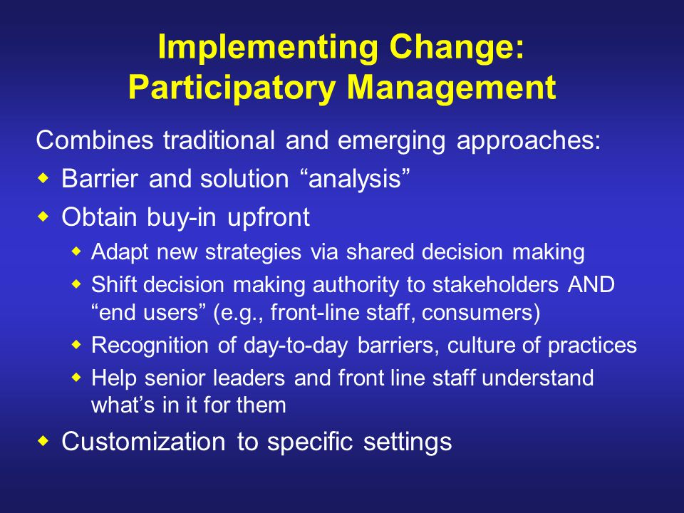 Implementing Change: Participatory Management