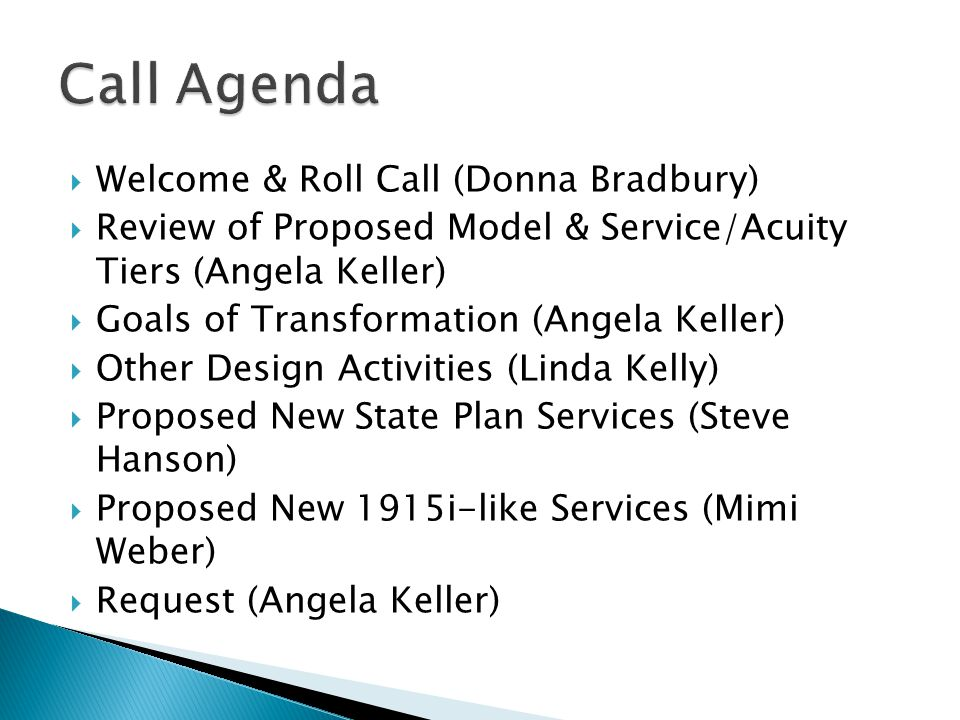 Call Agenda Welcome & Roll Call (Donna Bradbury)