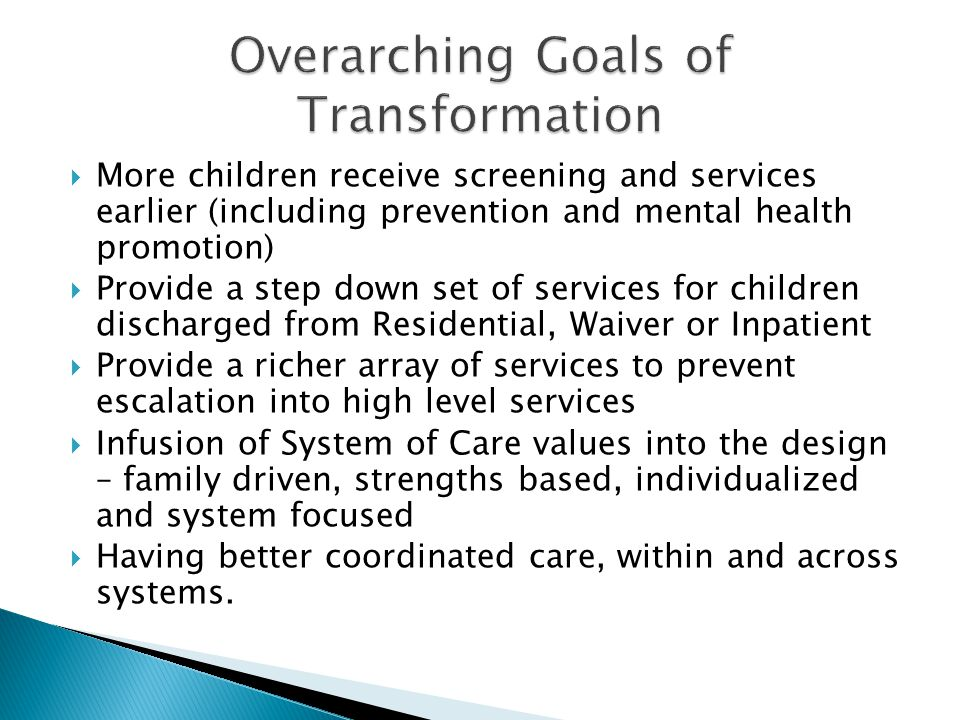 Overarching Goals of Transformation