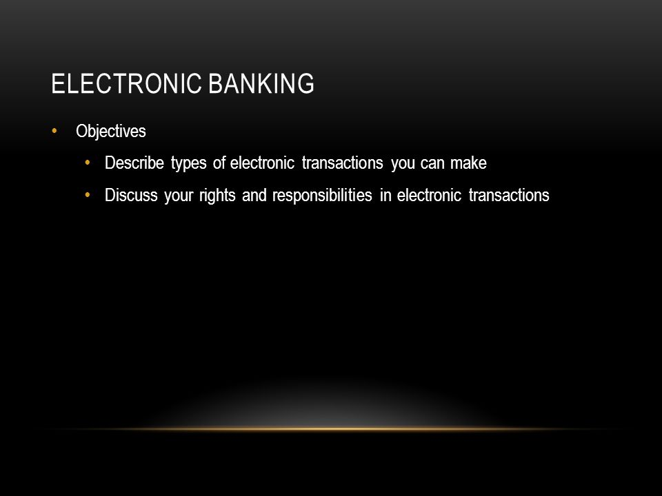 Electronic banking Objectives