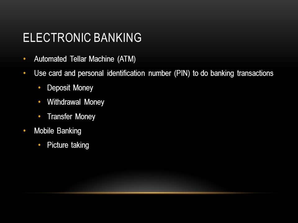 Electronic banking Automated Tellar Machine (ATM)