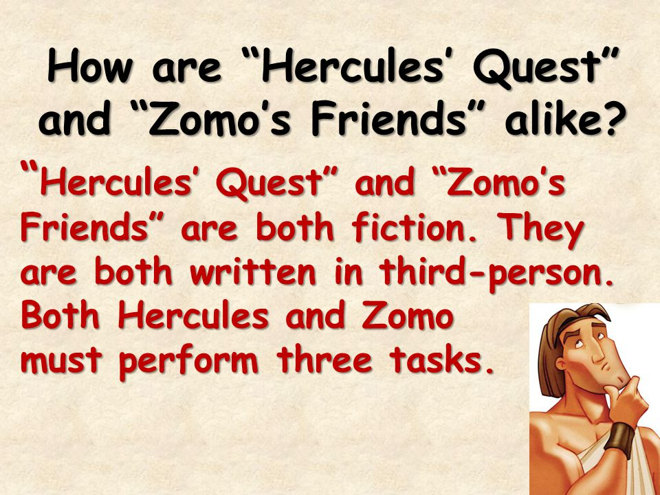 How are Hercules' Quest and Zomo's Friends alike