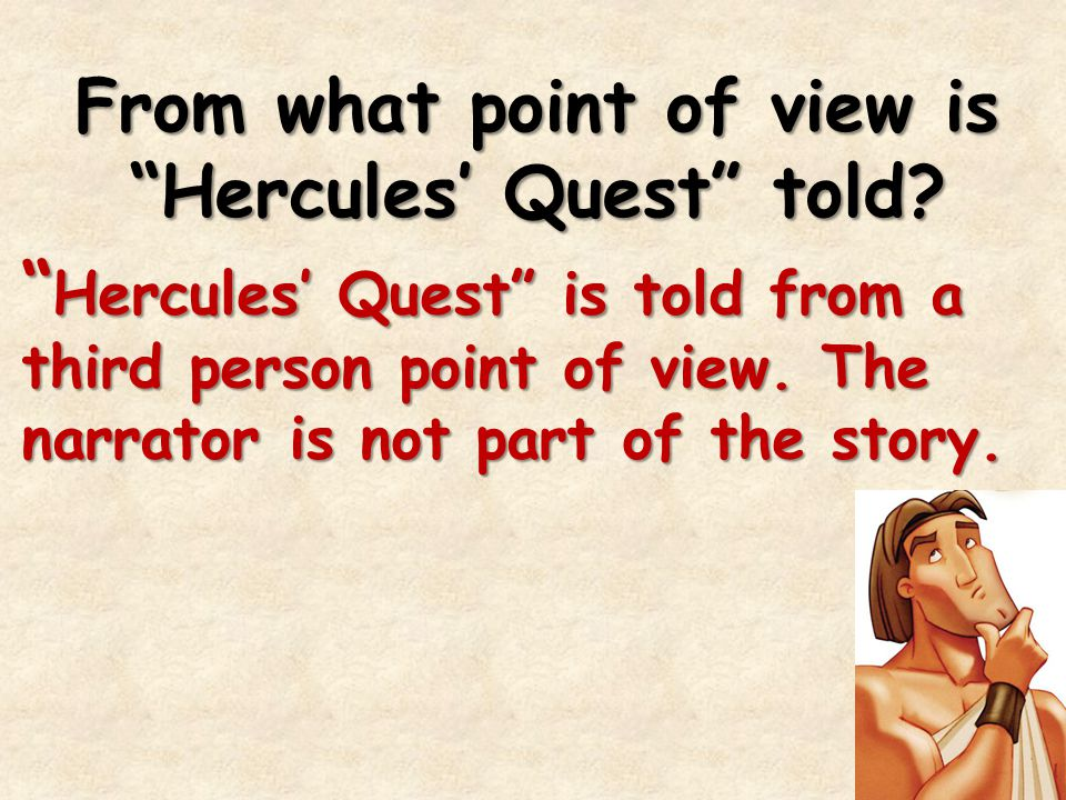 From what point of view is Hercules' Quest told