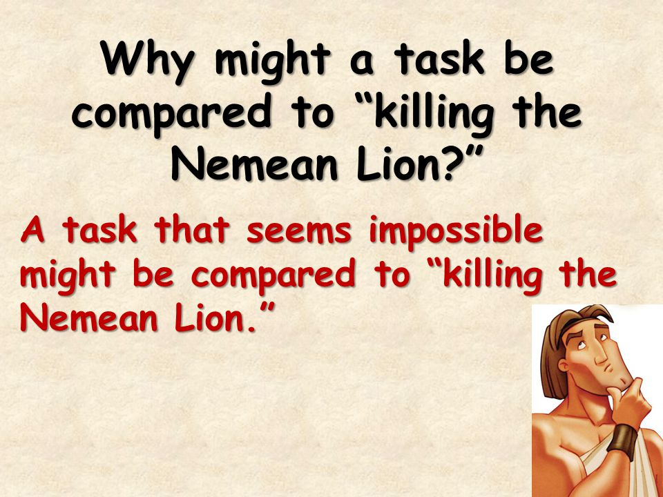 Why might a task be compared to killing the Nemean Lion