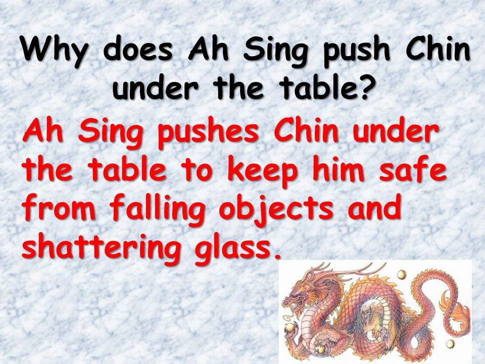 Why does Ah Sing push Chin under the table