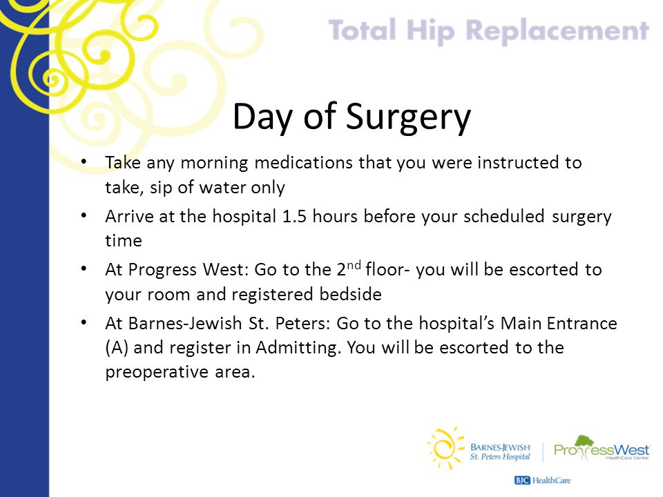 Day of Surgery Take any morning medications that you were instructed to take, sip of water only.